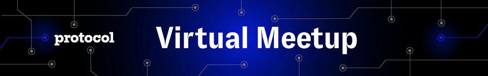 Protocol Virtual Meetup